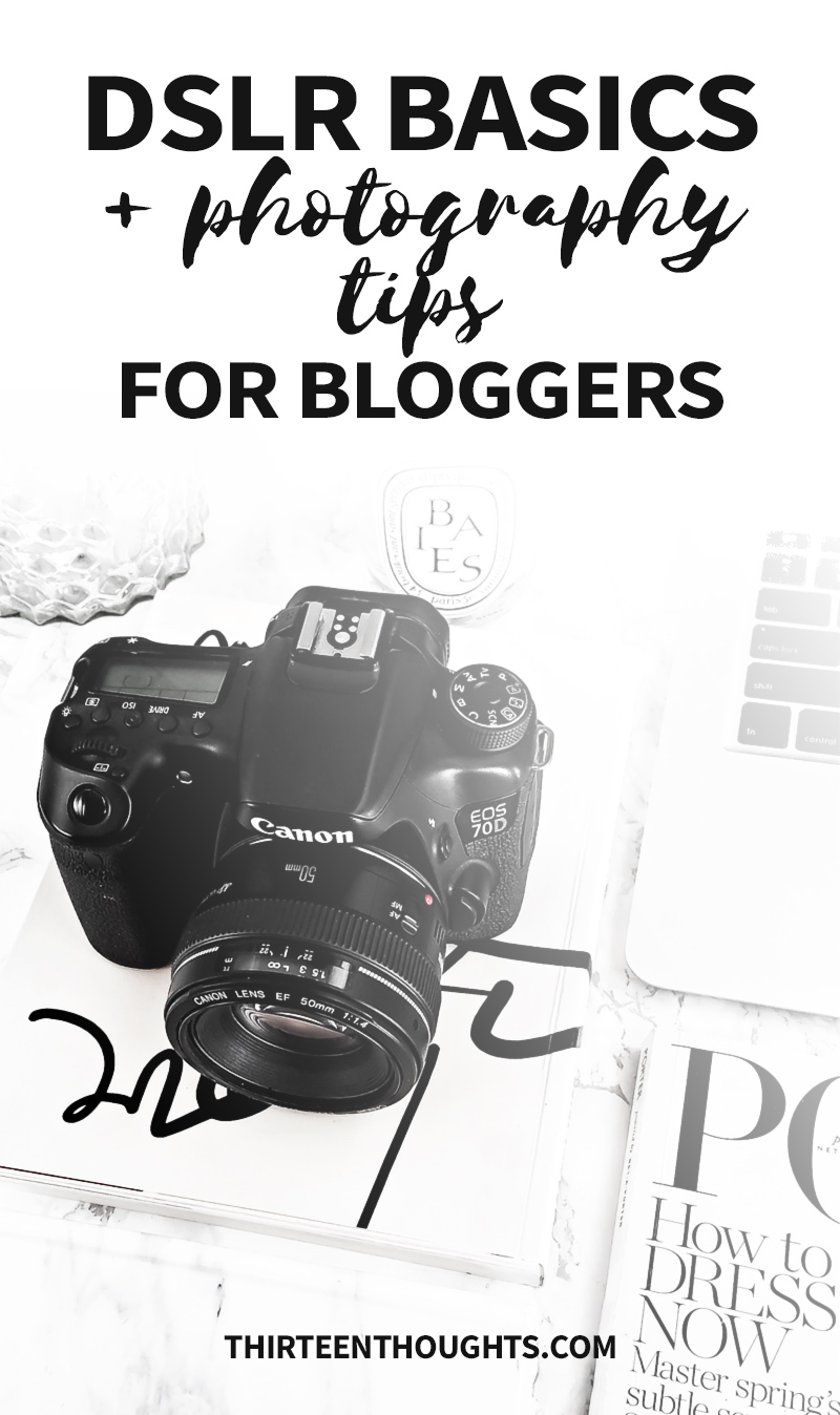 Photography tips for bloggers | DSLR basics | how to use a DSLR | photography tips for beginners | photography tips | how to take blog photos | tips for bloggers | blogging tips
