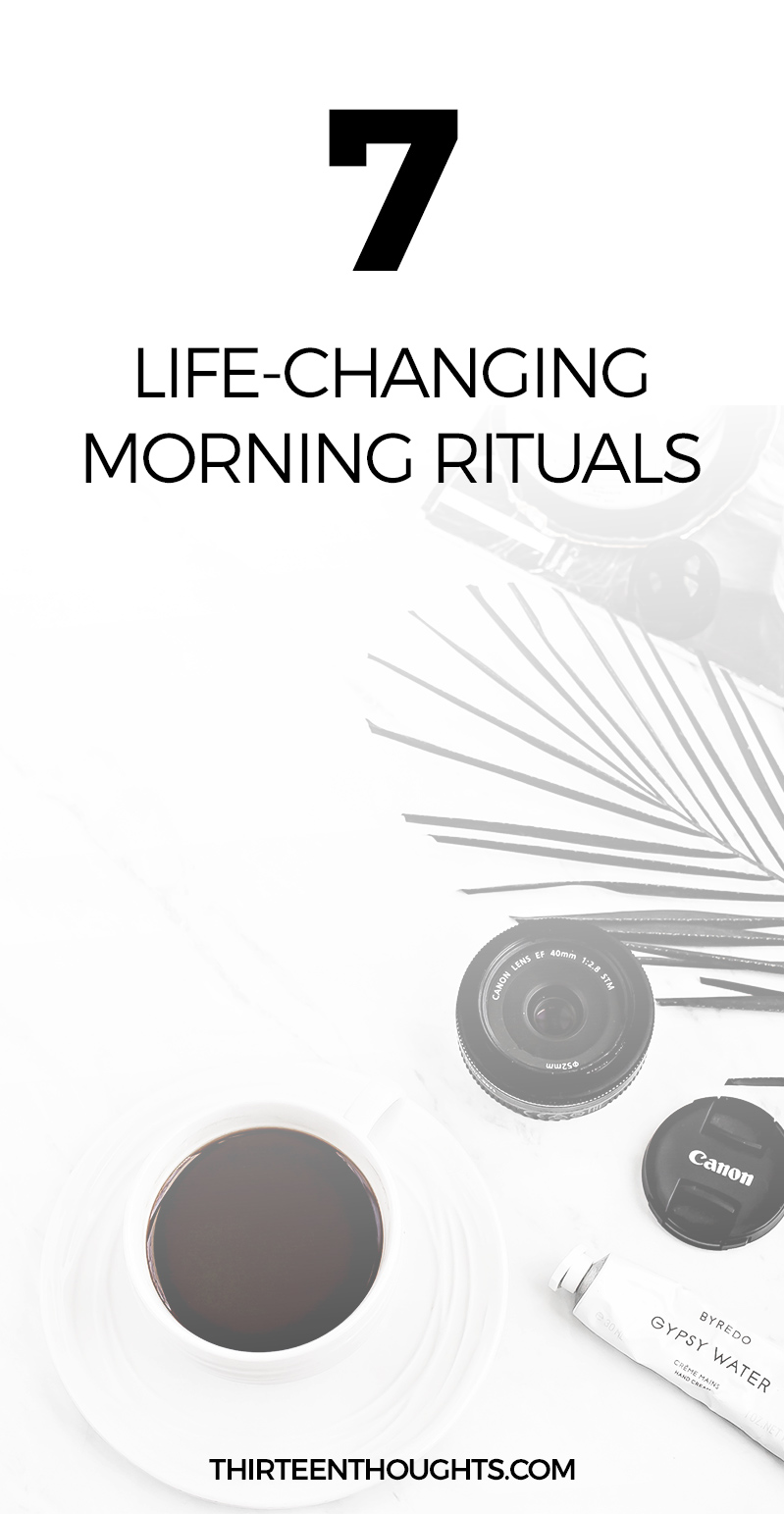7 Life-Changing Morning Rituals Wellness Your morning routine sets the mood and tone for your entire day. Wouldn't it be wonderful, if you started each and every day on a positive note? How do you feel right after you open your eyes in the morning? Are you excited to start your day, or do you just want to roll over and go back to sleep? How you spend your mornings makes a big impact on your mood and stress levels.| morning routine | #selfcare | #routines | lifestyle | lifestyle blog | #morning rituals