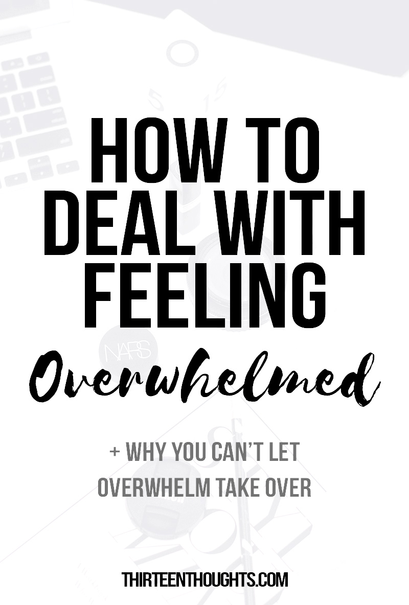 Feeling Overwhelmed | Overwhelm | things to do when feeling overwhelmed | productivity | how to deal with feeling overwhelmed | how to get things done | self-growth | stress | overwhelming feelings