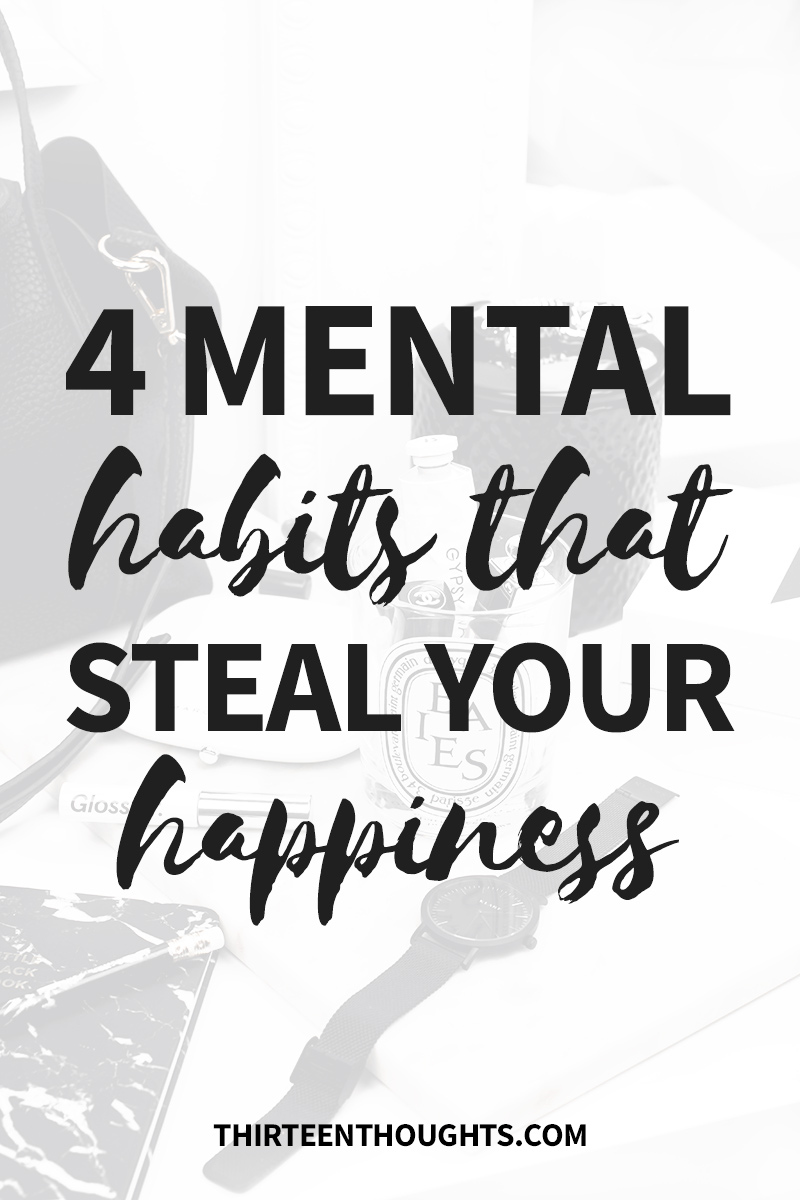 Mental Habits that Steal Happiness
