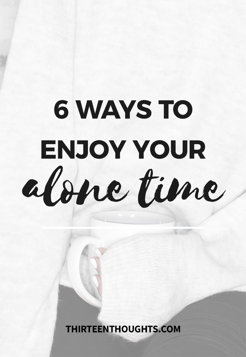 self-care | alone time | wellness | mental wellbeing | how to be alone | how to enjoy spending time alone | alone time ideas | self-growth | lifestyle blog | ideas for alone time | wellness blog ideas | alone time ideas | enjoy spending time alone