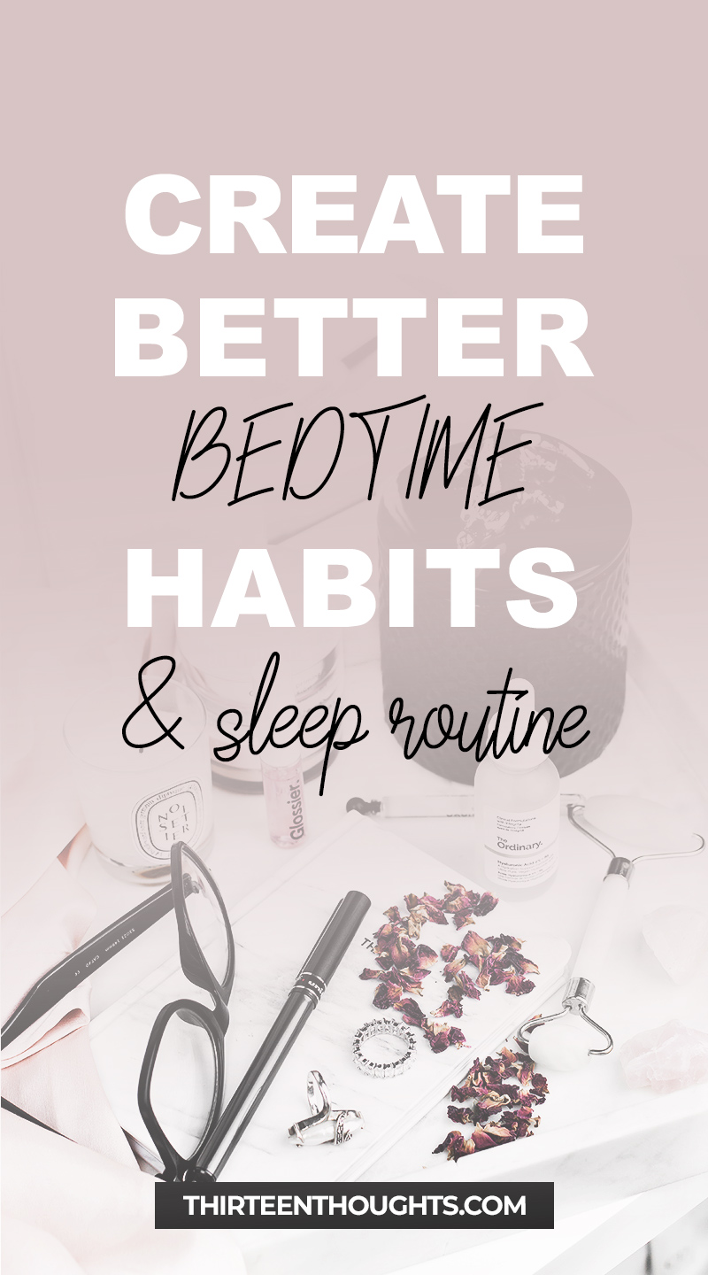 How to create better bedtime habits and sleep routine.