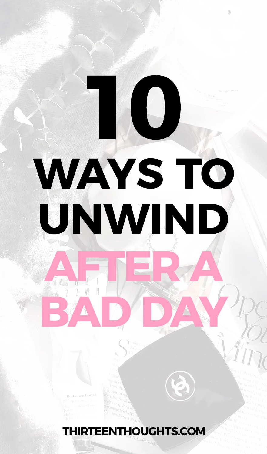 HOW TO UNWIND AFTER A BAD DAY #stress #wellness #selfgrowth #life #lifestyleblog #advice #minduflness #realx #selfcare #selflove #routines #quotes #love