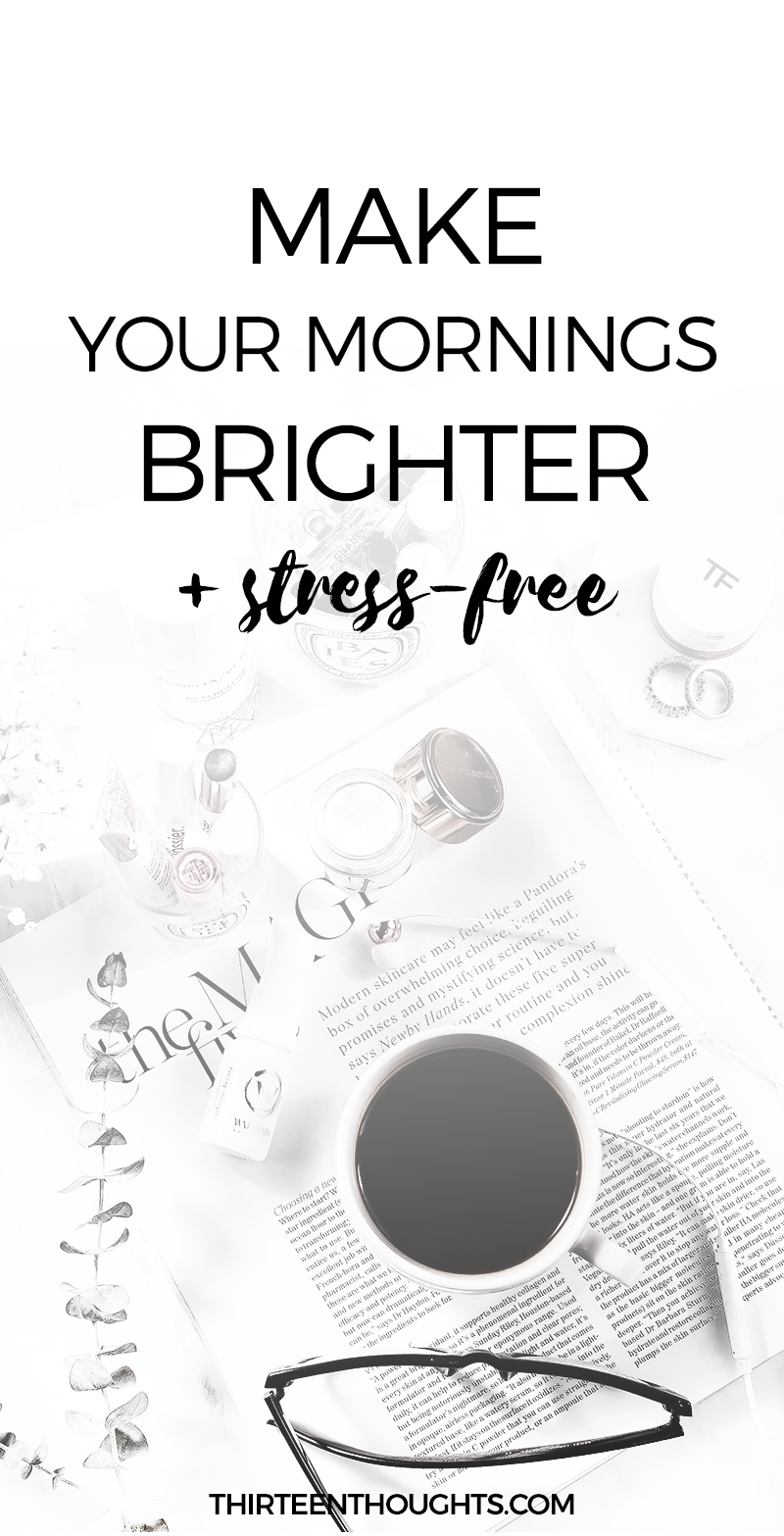 How to Make Your Mornings Brighter + Stress-Free