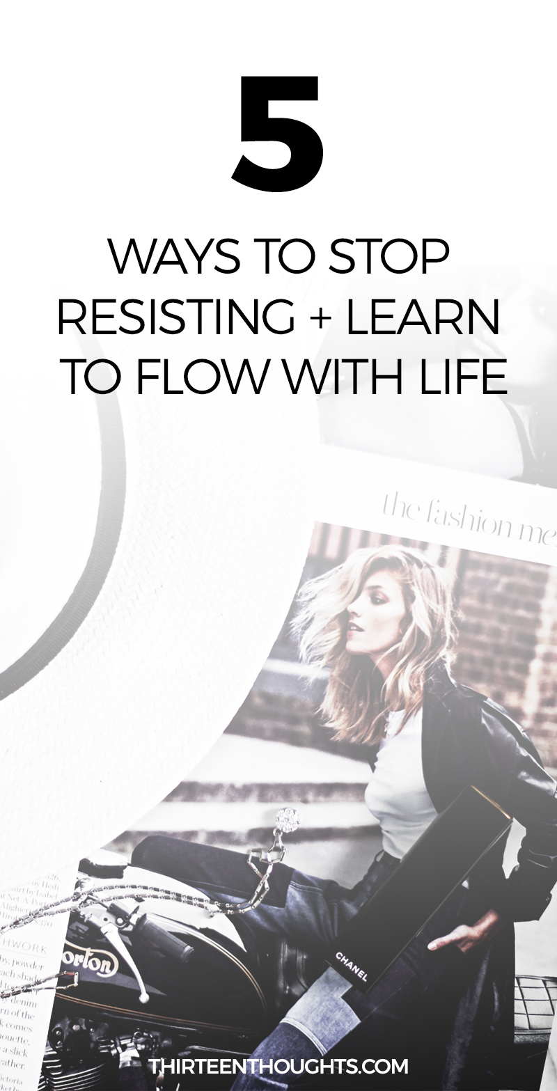 How to Stop Resisting + Flow With Life