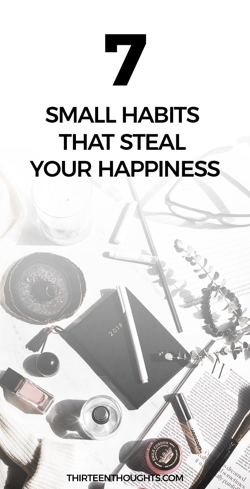 7 Habits that Steal Your Happiness