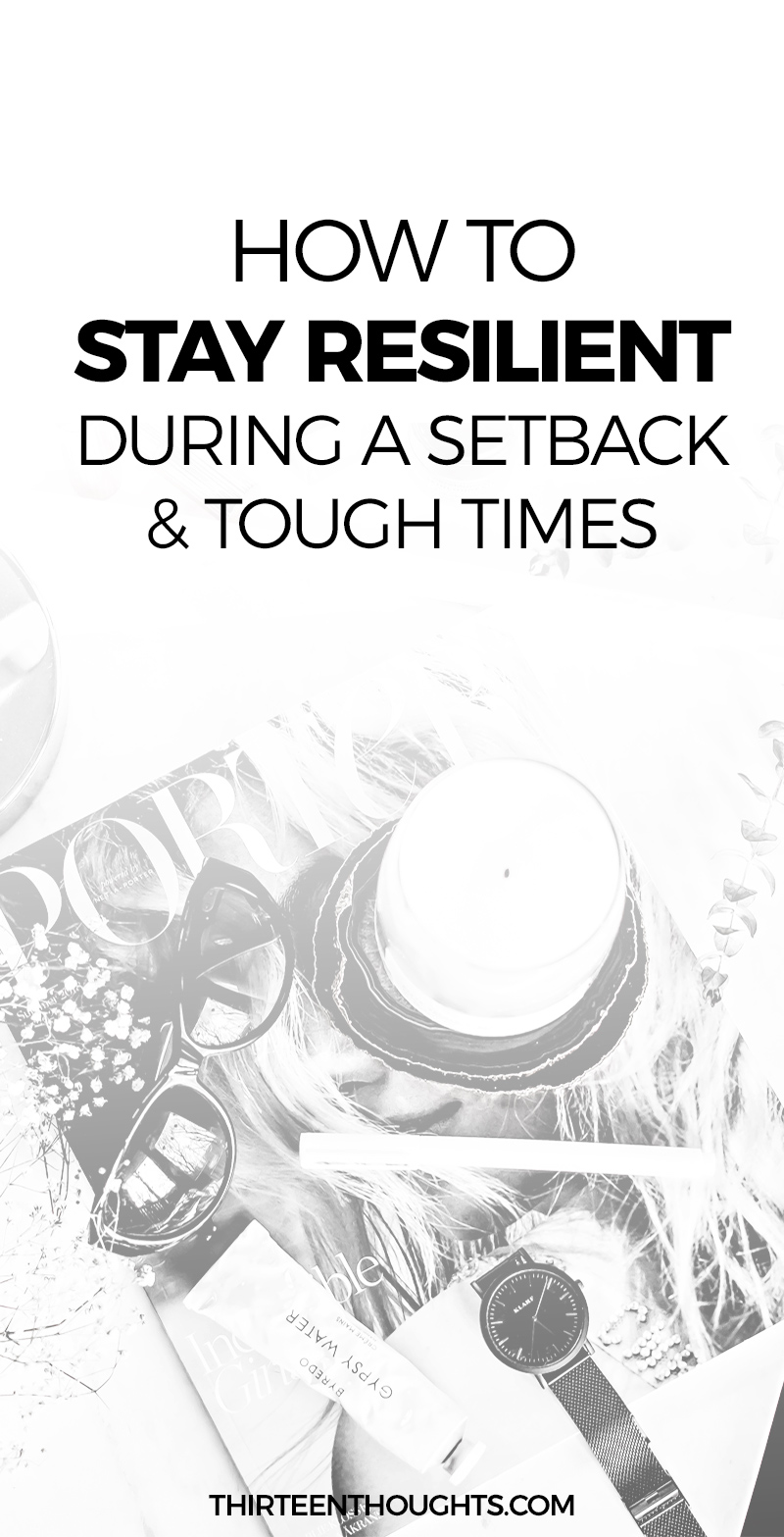 How to Stay Resilient During Tough Times #happiness #setback #mindfulness #life #lifestyleblog #beresilient #resilience