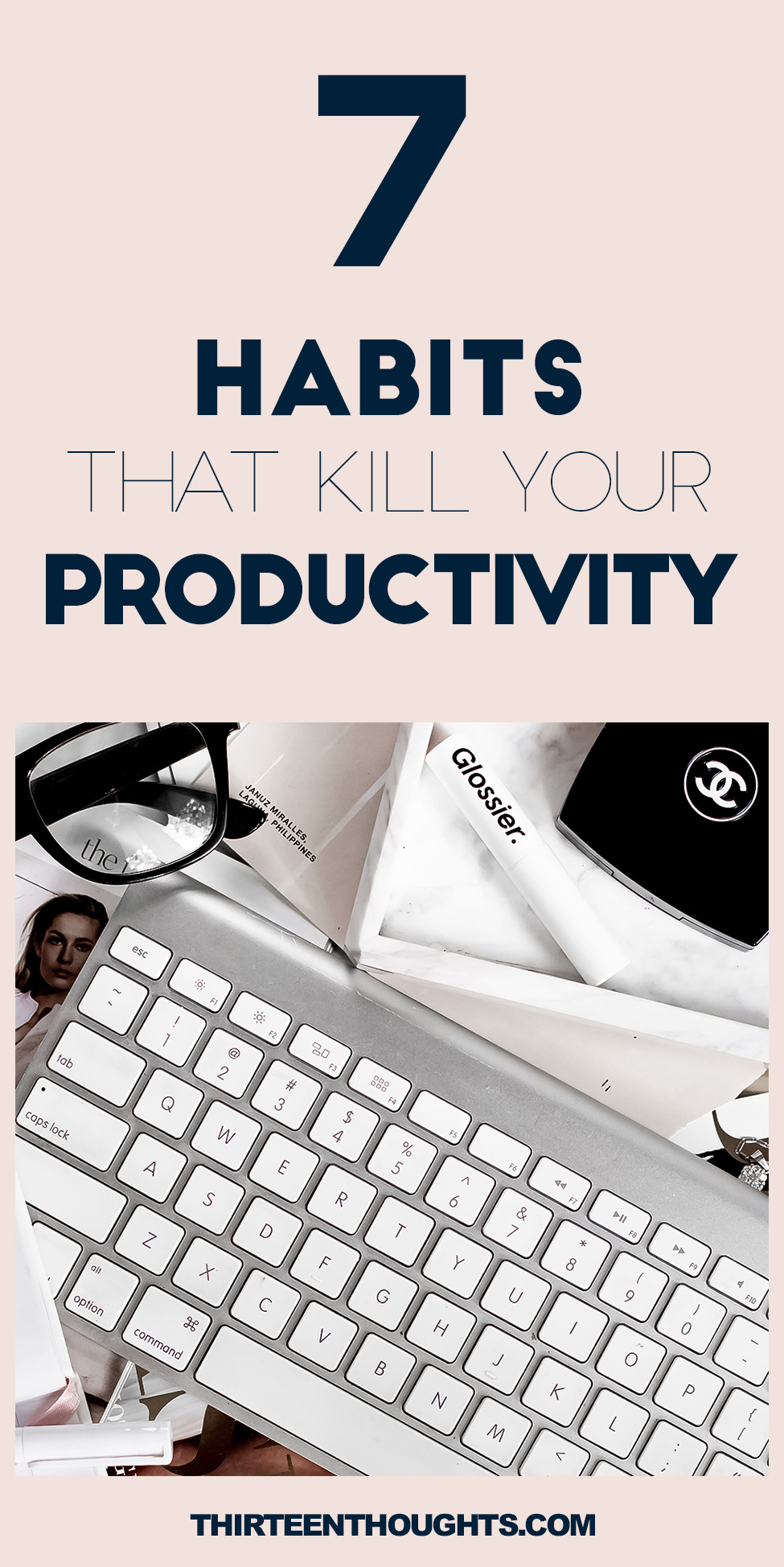 7 Habits That Kill Your Productivity #Productivity